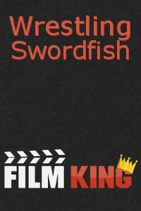 Wrestling Swordfish - Poster / Capa / Cartaz - Oficial 1
