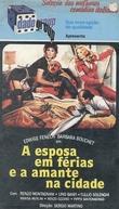 A Esposa em Férias e a Amante na Cidade (La moglie in vacanza... l'amante in città)
