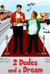 2 Dudes and a Dream - Poster / Capa / Cartaz - Oficial 1