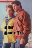 Quando as Crianças Se Calam (Kids Don't Tell)