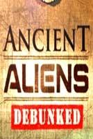Ancient Aliens Debunked - Poster / Capa / Cartaz - Oficial 1