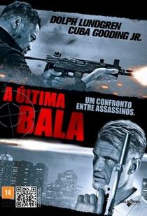 A Última Bala - Poster / Capa / Cartaz - Oficial 2