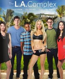 The L.A. Complex (1ª Temporada) - Poster / Capa / Cartaz - Oficial 3
