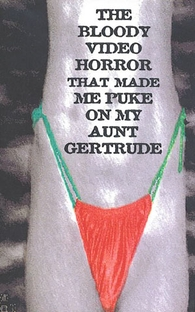 The Bloody Video Horror That Made Me Puke on My Aunt Gertrude - Poster / Capa / Cartaz - Oficial 1
