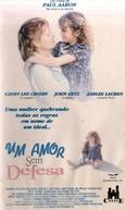 Um Amor Sem Defesa (Untamed Love)