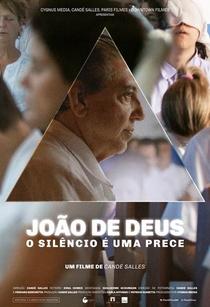 João de Deus: O Silêncio é Uma Prece - Poster / Capa / Cartaz - Oficial 1