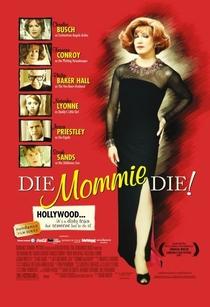 Die, Mommie, Die! - Poster / Capa / Cartaz - Oficial 1