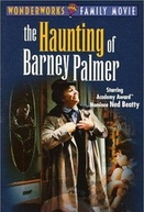 The Haunting of Barney Palmer (The Haunting of Barney Palmer)