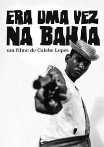 Era Uma Vez na Bahia - Poster / Capa / Cartaz - Oficial 1