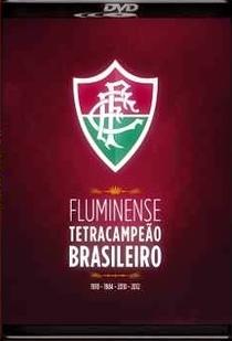 Fluminense - Tetracampeão Brasileiro - Poster / Capa / Cartaz - Oficial 1