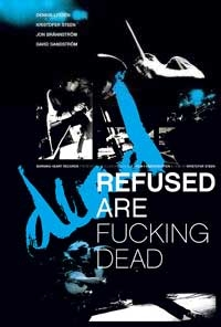 Refused Are Fucking Dead - Poster / Capa / Cartaz - Oficial 1