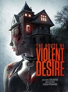 The House of Violent Desire (The House of Violent Desire)