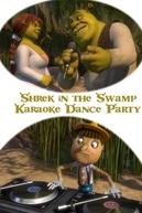 Shrek in the Swamp Karaoke Dance Party (Shrek in the Swamp Karaoke Dance Party)