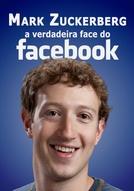 Mark Zuckerberg: O verdadeiro rosto por trás do Facebook (Mark Zuckerberg: The real face behind Facebook)