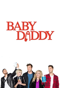 Baby Daddy (6ª Temporada) - Poster / Capa / Cartaz - Oficial 1
