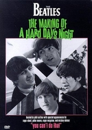 The Making of 'A Hard Day's Night' (You Can't Do That! The Making of 'A Hard Day's Night')