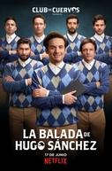 A Balada de Hugo Sánchez (La Balada de Hugo Sánchez)