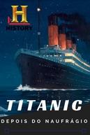 Titanic: Depois do Naufrágio (Titanic: The Afetrmath)