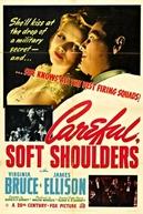 Careful, Soft Shoulders  (Careful, Soft Shoulders )