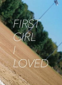 First Girl I Loved - Poster / Capa / Cartaz - Oficial 2