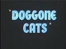 Doggone Cats (Doggone Cats)