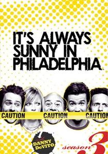 It's Always Sunny in Philadelphia (3ª Temporada) - Poster / Capa / Cartaz - Oficial 1
