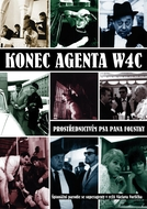 The End of Agent W4C (Konec agenta W4C prostrednictvím psa pana Foustky)