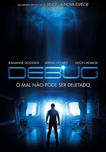 Debug - O Mal Não Pode Ser Deletado - Poster / Capa / Cartaz - Oficial 1