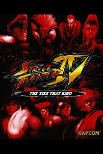 Street Fighter IV – Os Laços que Ligam - Poster / Capa / Cartaz - Oficial 1