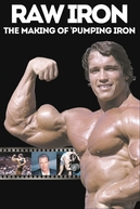 Raw Iron: The Making of 'Pumping Iron (Raw Iron: The Making of 'Pumping Iron')