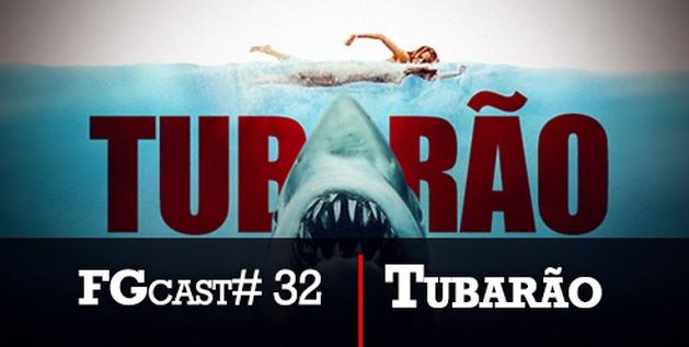 FGcast # 32 - Tubarão