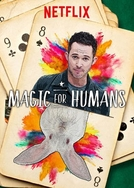 Mágica para a Humanidade (1ª Temporada) (Magic for Humans (Season 1))