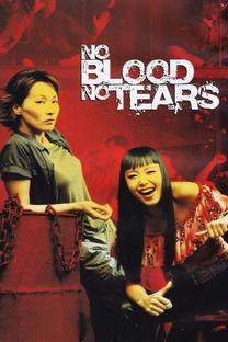 No Blood No Tears - Poster / Capa / Cartaz - Oficial 2