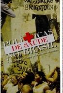 """""""Políticas de saúde no Brasil: um século de luta pelo direito à saúde"""" (""""Políticas de saúde no Brasil"""")"""