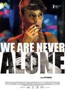 We Are Never Alone (Nikdy nejsme sami)