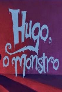Hugo, o Monstro - Poster / Capa / Cartaz - Oficial 1