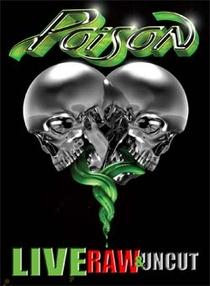 Poison Live, Raw & Uncut - Poster / Capa / Cartaz - Oficial 1
