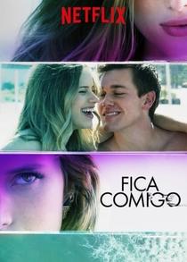 Fica Comigo - Poster / Capa / Cartaz - Oficial 3