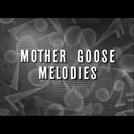 Mother Goose Melodies (Mother Goose Melodies)