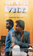 Miami Vice - Nocaute Fatal (Miami Vice: Down for the Count)