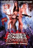 Zombies! Zombies! Zombies! - Strippers vs. Zombies (Zombies! Zombies! Zombies! - Strippers vs. Zombies)