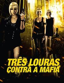 Três Louras Contra a Máfia - Poster / Capa / Cartaz - Oficial 1