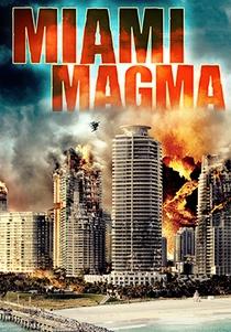 Miami Magma - Poster / Capa / Cartaz - Oficial 1