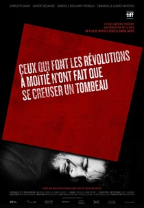 Those Who Make Revolution Halfway Only Dig Their Own Graves - Poster / Capa / Cartaz - Oficial 2