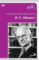 B. F. Skinner (Coleção Grandes Educadores - B. F. Skinner)