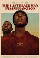 O Último Homem Negro em San Francisco (The Last Black Man in San Francisco)