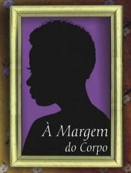 À Margem Do Corpo - Poster / Capa / Cartaz - Oficial 1