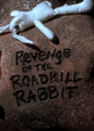 Revenge of the Roadkill Rabbit (Revenge of the Roadkill Rabbit)