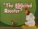 Frangolino Chocando Ovo (The EGGcited Rooster)