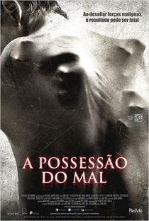 A Possessão do Mal - Poster / Capa / Cartaz - Oficial 2